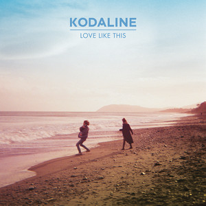 Love Like This - Kodaline