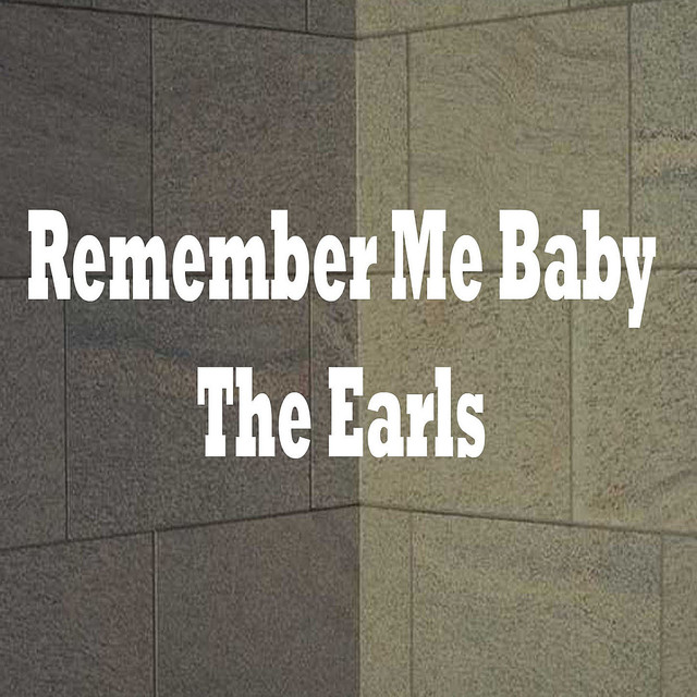 Remember Me Baby, a song by The Earls on Spotify