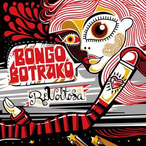Revoltosa - Bongo Botrako