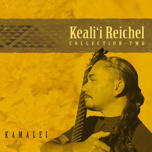 Kamalei: Collection-Two - Keali'i Reichel