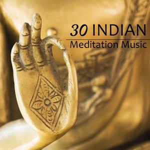 30 Indian Meditation Music - Zen Buddha Meditation Music & Loving Kindness Meditation Songs (Spa Instrumental Collection) Albumcover