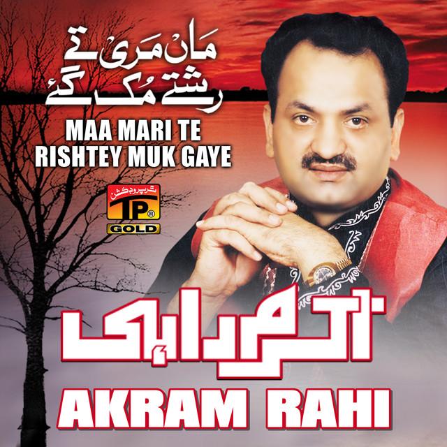 Maa Mari Te Rishtey Muk Gaye by Akram Rahi on Spotify