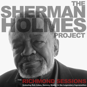 The Sherman Holmes Project: The Richmond Sessions album