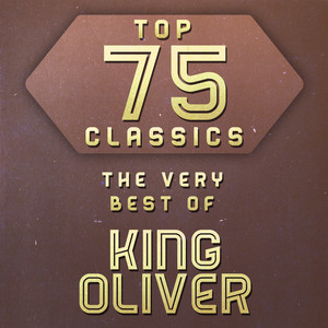 Top 75 Classics - The Very Best of King Oliver album