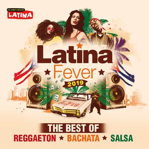 Latina Fever 2019: The Best of Reggaeton, Bachata, Salsa