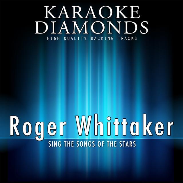 Roger Whittaker : The Best Songs (Karaoke Version) [Sing the Songs