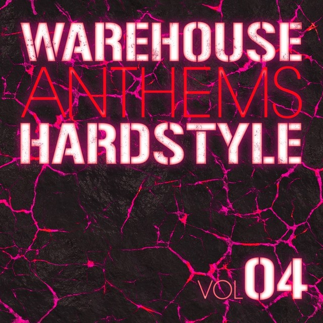 Warehouse Anthems: Hardstyle Vol. 4