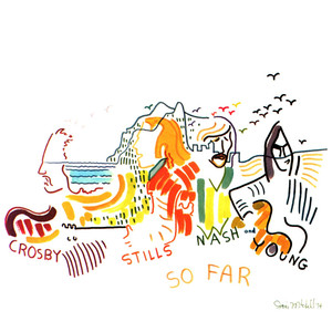 So Far - Crosby Stills Nash And Young