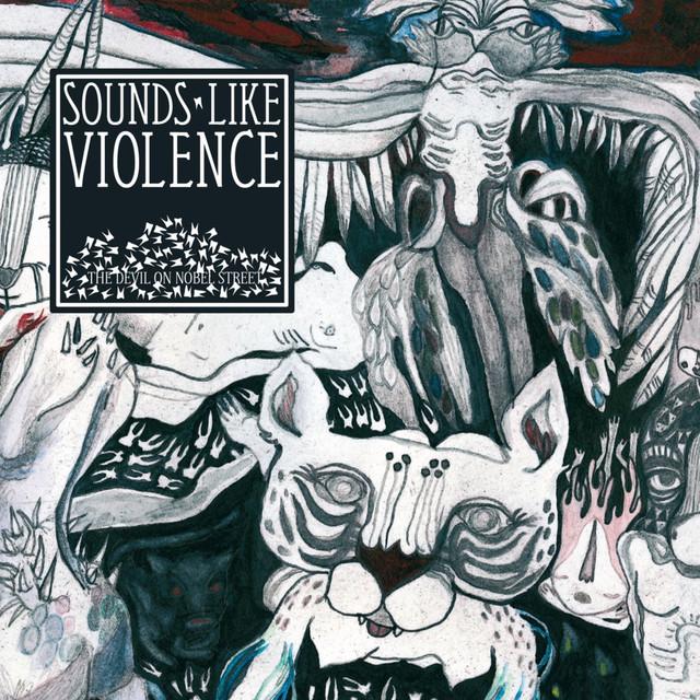 Skivomslag för Sounds Like Violence: The Devil On Nobel Street