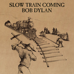Slow Train Coming Albumcover