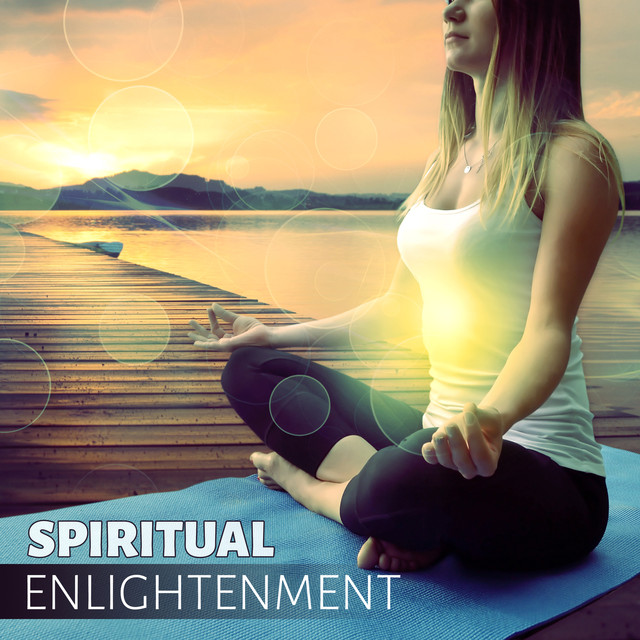 Spiritual Enlightenment – Soothing Sounds for Meditation