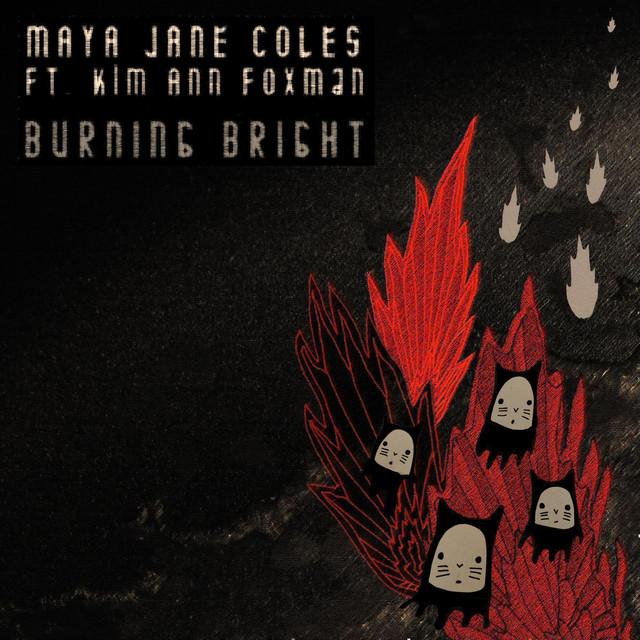 Burning bright - Maya Jane Coles ft. Kim Ann Foxman