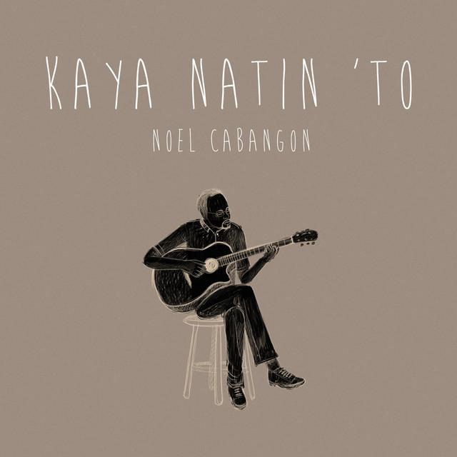 Kaya Natin 'To (Acoustic)