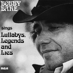 Bobby Bare Sings Lullabys, Legends And Lies  - Bobby Bare