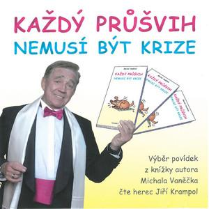 Jiří Krampol - Vaněček: Každý průšvih nemusí být krize