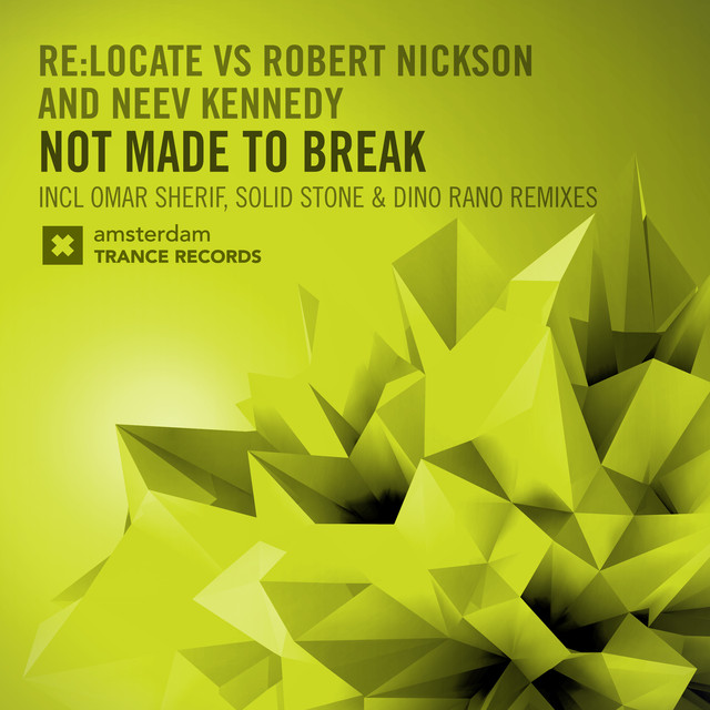 Not Made To Break (The Remixes)