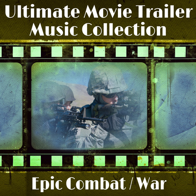 The Ultimate Movie Trailer Music Collection - Epic Combat