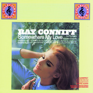 "SOMEWHERE MY LOVE (Love Theme from ""Dr. Zhivago"") And Other Great Hits - Ray Conniff"