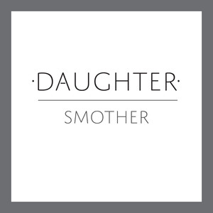 Smother - Daughter