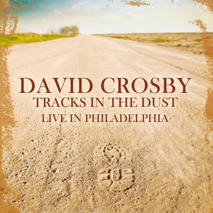 Tracks In The Dust - Live in Philadelphia - April 1989 (Remastered)