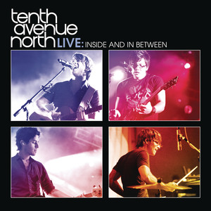 Tenth Avenue North Live: Inside and In Between Albumcover