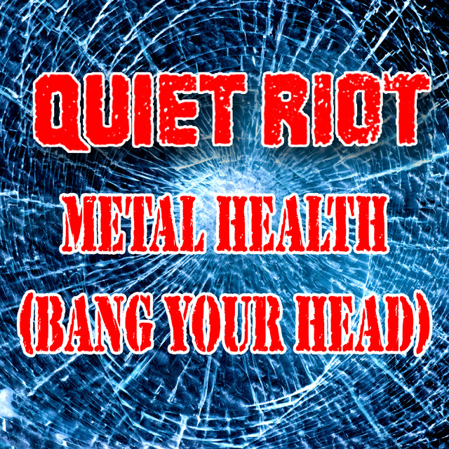 Metal Health (Bang Your Head) (as heard in The Wrestler) (Re-Recorded / Remastered)