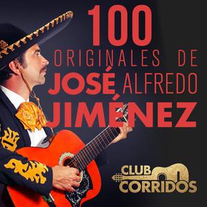 Club Corridos: 100 Originales de José Alfredo Jiménez album