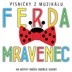 Ferda Mravenec: Písničky Z Muzikálu
