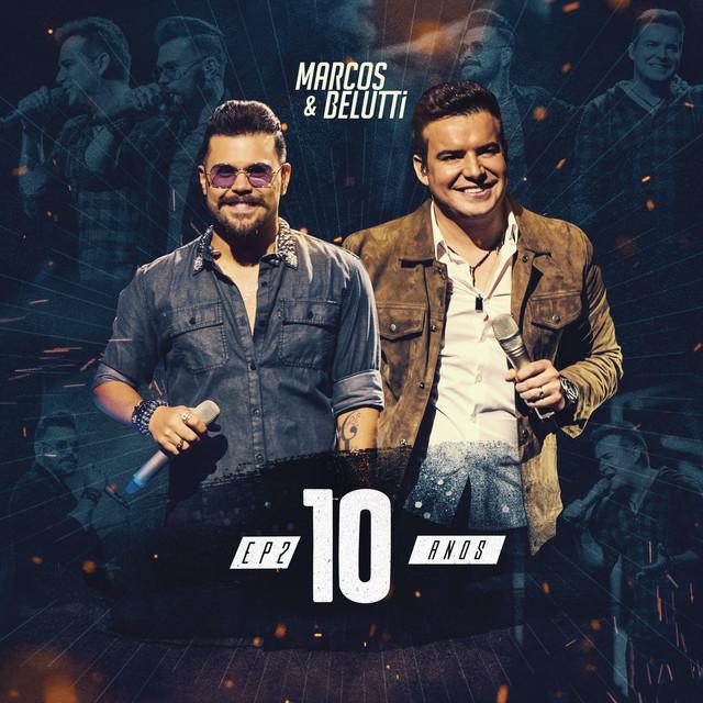 Marcos & Belutti, 10 Anos - EP2 (Ao Vivo)