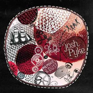 Memories & Dust - Josh Pyke