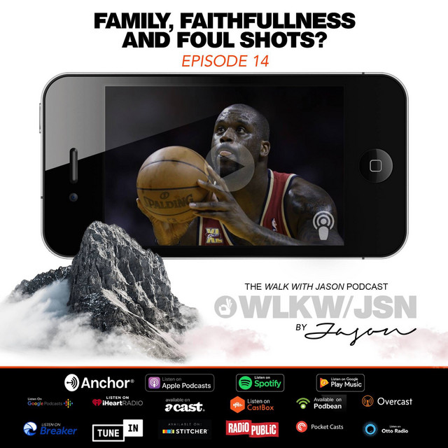 Ep  14: Family, Faithfulness and Foul Shots?, an episode