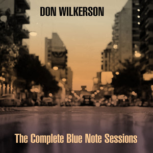 Don Wilkerson: The Complete Blue Note Sessions album