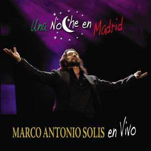 Una Noche En Madrid - Marco Antonio Solís