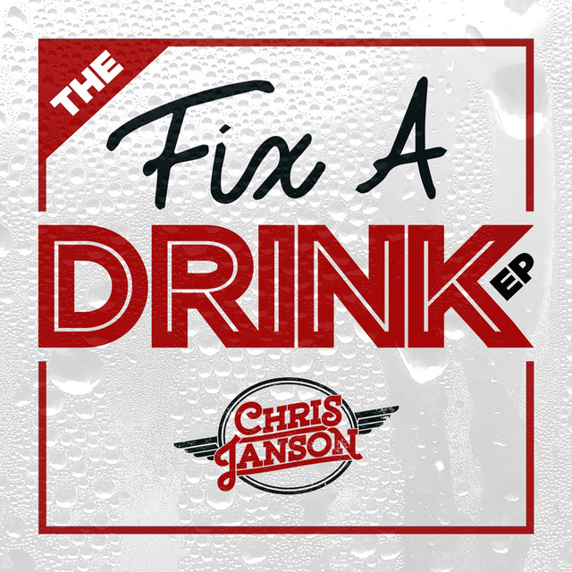 Album cover for The Fix a Drink EP by Chris Janson
