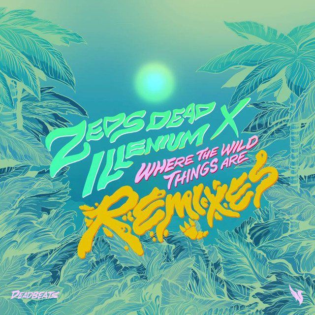 Where The Wild Things Are (Remixes)