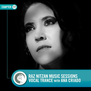 RNM Sessions Chapter 17: Vocal Trance With Ana Criado