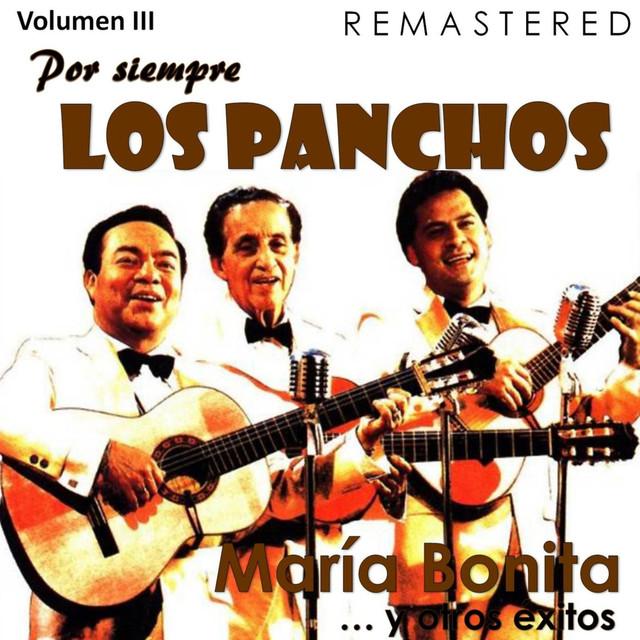 Por siempre Los Panchos, Vol. 3 - María Bonita y otros éxitos (Remastered)
