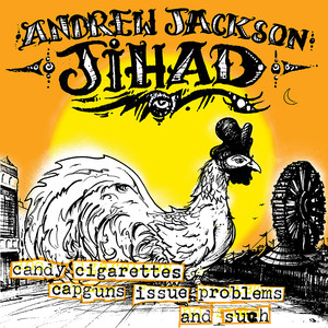 Candy Cigarettes, Capguns, Issue Problems! and Such - Andrew Jackson Jihad
