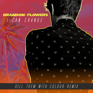 I Can Change (Kill Them With Colour Remix)