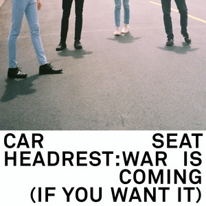 War Is Coming  - Car Seat Headrest