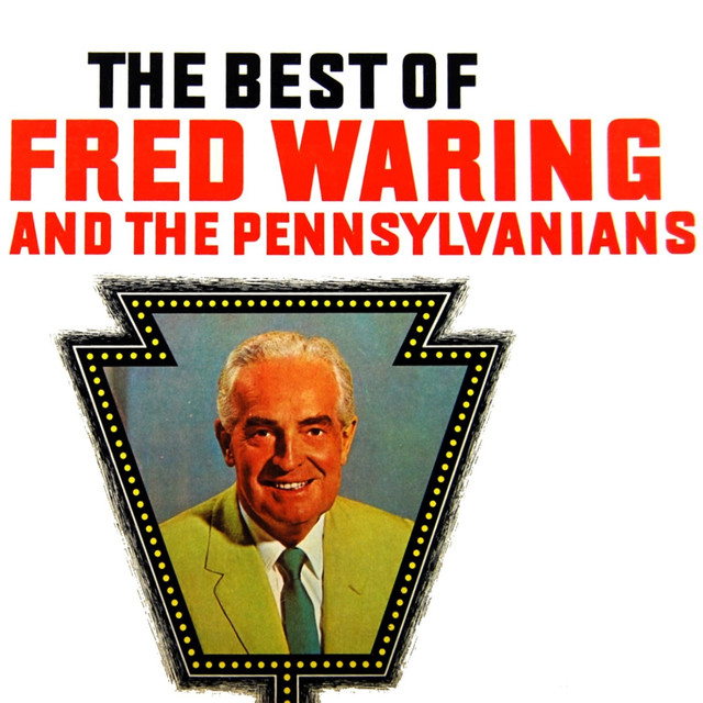 Fred Waring & His Pennsylvanians