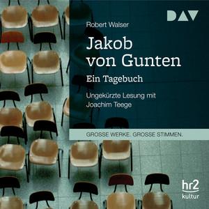 Jakob von Gunten - Ein Tagebuch (Ungekürzt)