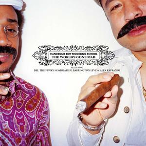 The World's Gone Mad (feat. Del The Funky Homosapien, Barrington Levy & Alex Kapranos)