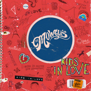 Kids In Love - The Mowglis