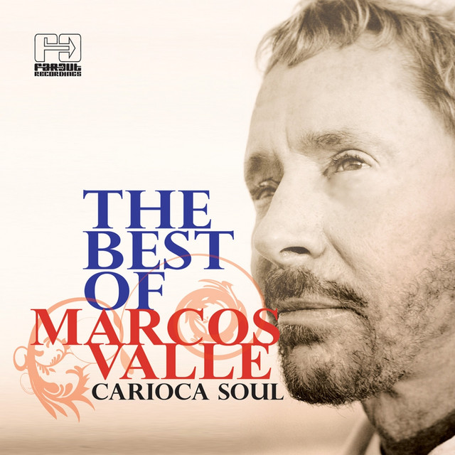 The Best of Marcos Valle (Carioca Soul)