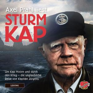 Sturmkap - Das Hörbuch (Um Kap Hoorn und durch den Krieg - Die unglaubliche Reise von Kapitän Jürgens) Audiobook