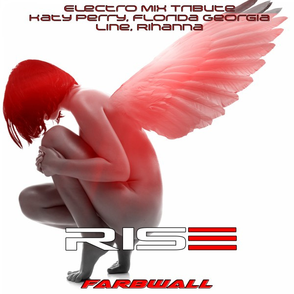 Artwork for Rise - Katy Perry Electro Mix Tribute by Farbwall