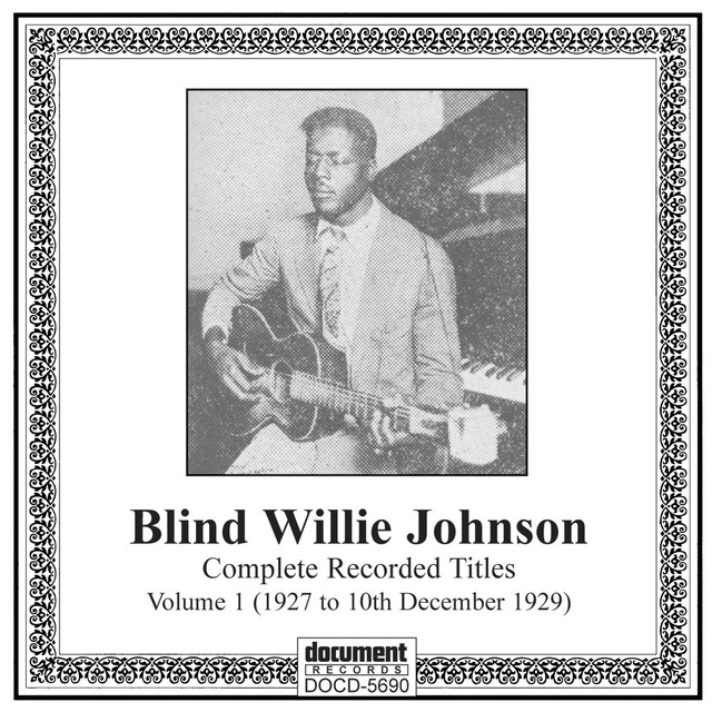 Blind Willie Johnson, Vol. 1 (1927-1929)