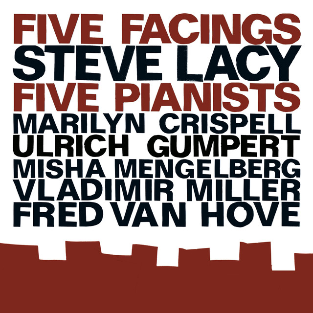Lacy, Steve: Five Facings, Five Pianists