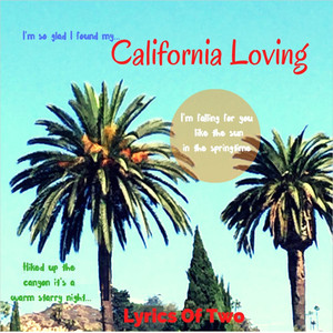 Lyrics Of Two California Loving cover